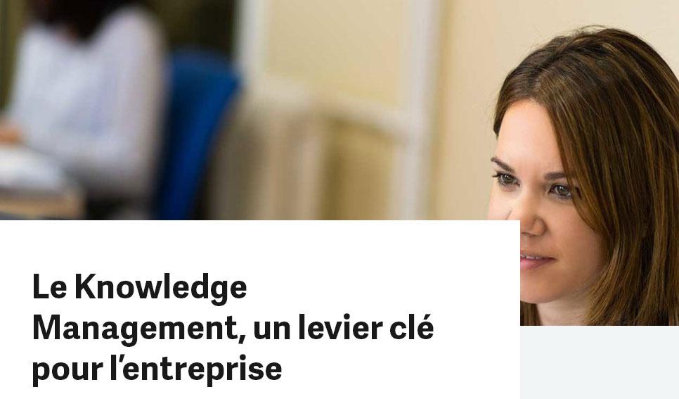Le Knowledge Management, un levier clé pour l'entreprise
