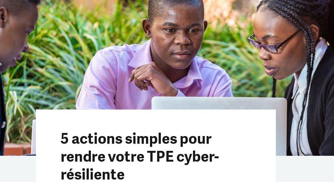 5 actions simples pour rendre votre TPE cyber-résiliente